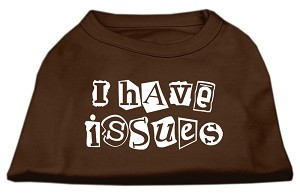 I Have Issues Screen Printed Dog Shirt Brown Sm (10)